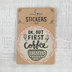 Stickers Ok But First Coffee